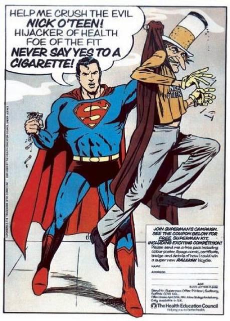 Nick O'Teen. Un villano de Superman creado específicamente para el Consejo de Educación para la Salud. Llevaba un sombrero de copa del color de un cigarrillo y su nombre era un juego con el nombre de la nicotina.